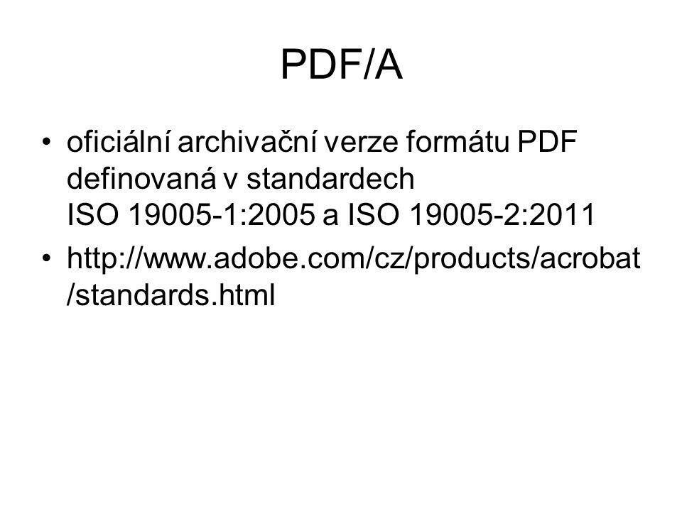 PDF/A oficiální archivační verze formátu PDF definovaná v standardech ISO 19005-1:2005 a ISO 19005-2:2011.