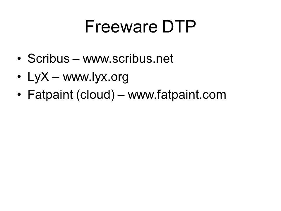 Freeware DTP Scribus – www.scribus.net LyX – www.lyx.org