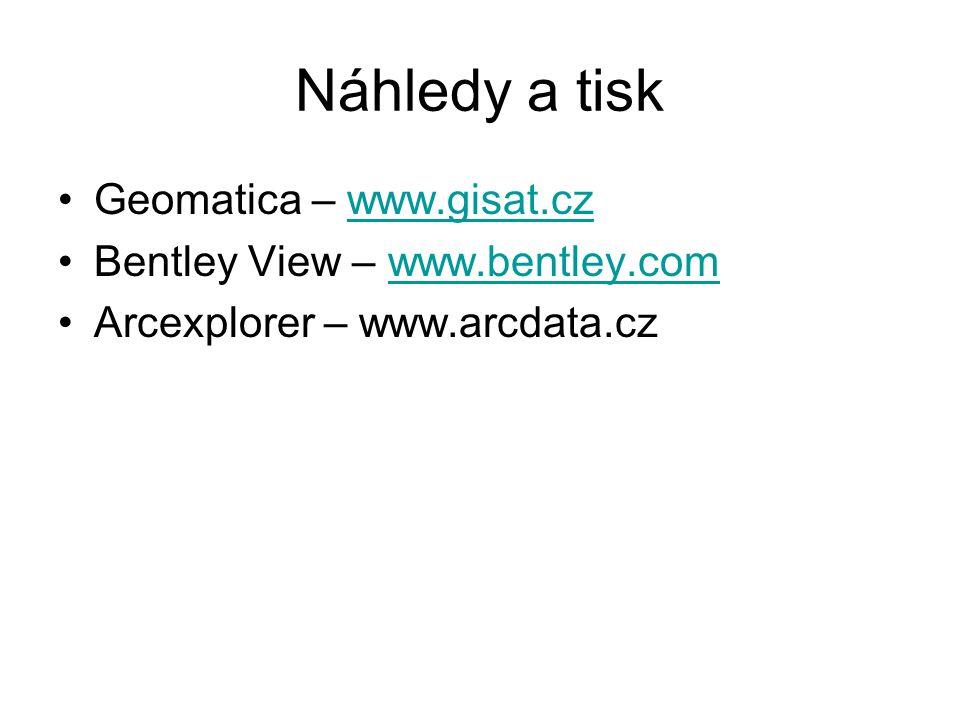 Náhledy a tisk Geomatica – www.gisat.cz Bentley View – www.bentley.com