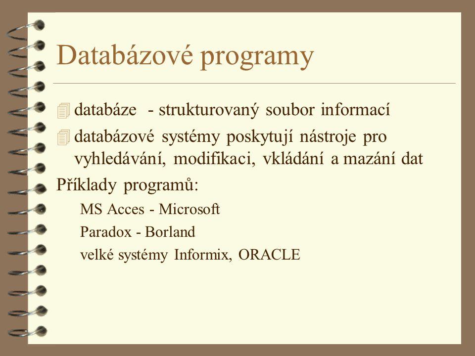 Databázové programy databáze - strukturovaný soubor informací
