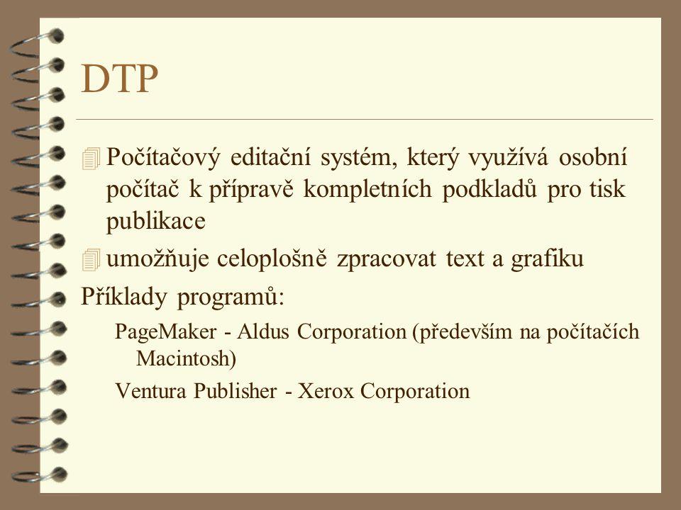 DTP Počítačový editační systém, který využívá osobní počítač k přípravě kompletních podkladů pro tisk publikace.