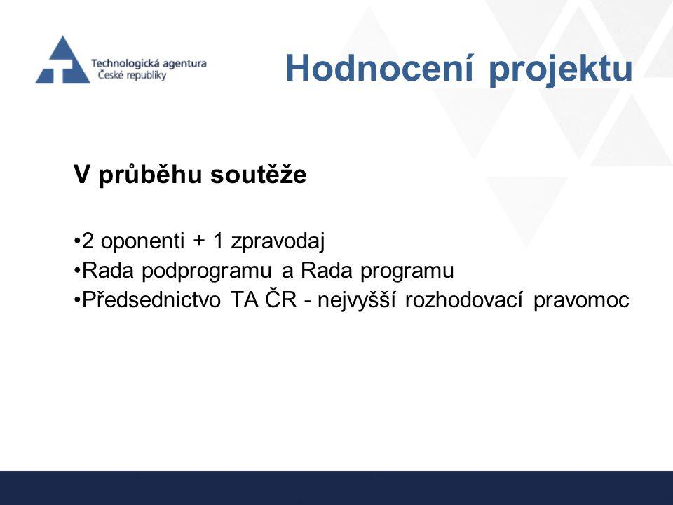 Hodnocení projektu V průběhu soutěže 2 oponenti + 1 zpravodaj