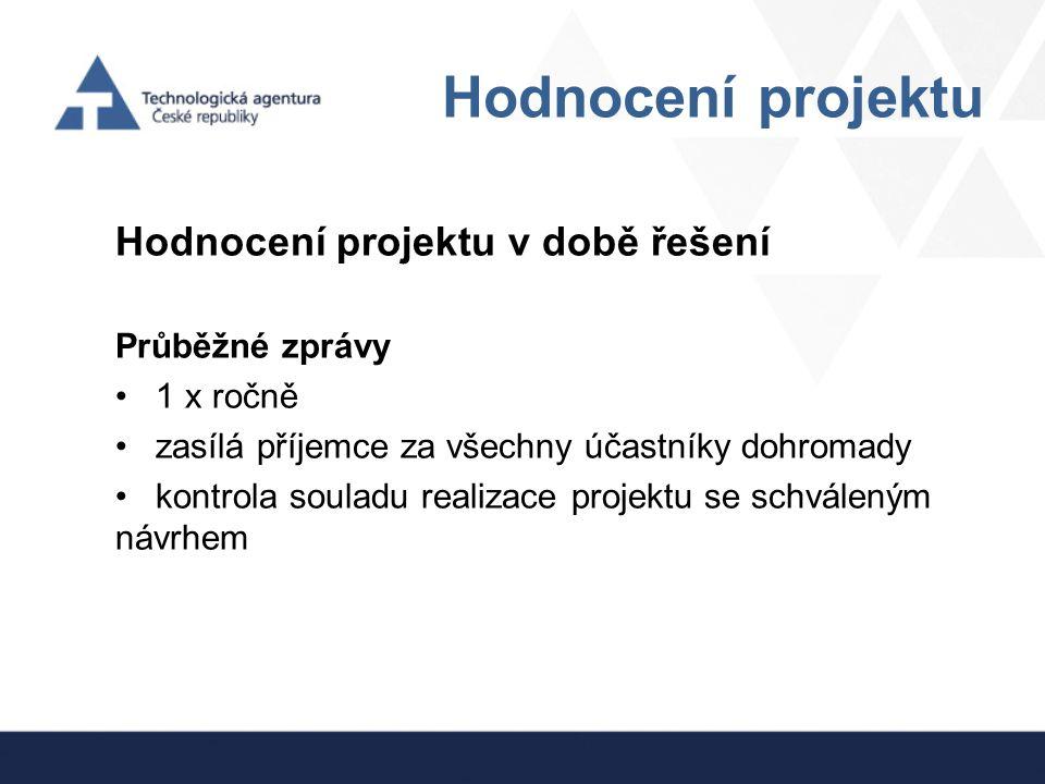 Hodnocení projektu Hodnocení projektu v době řešení Průběžné zprávy