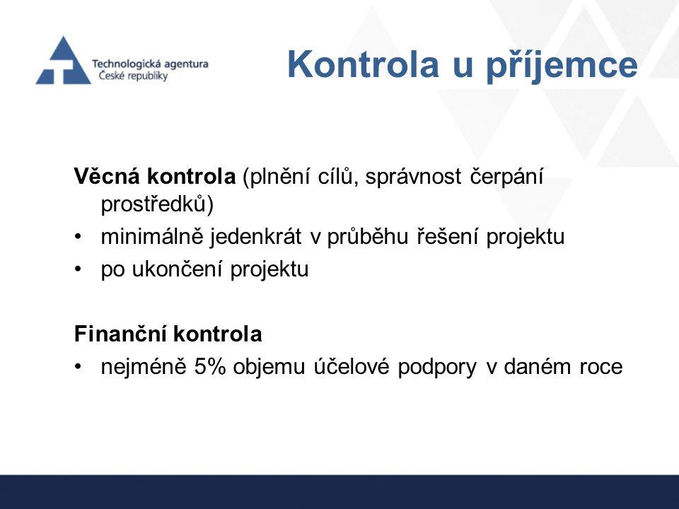 Kontrola u příjemce Věcná kontrola (plnění cílů, správnost čerpání prostředků) minimálně jedenkrát v průběhu řešení projektu.