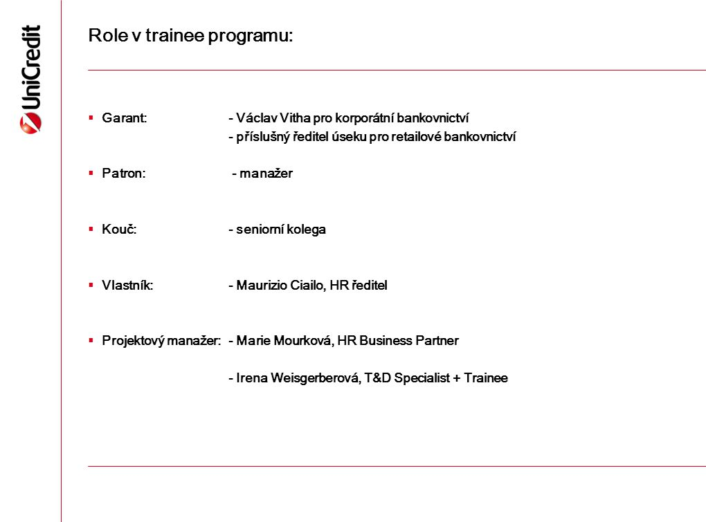 Role v trainee programu: