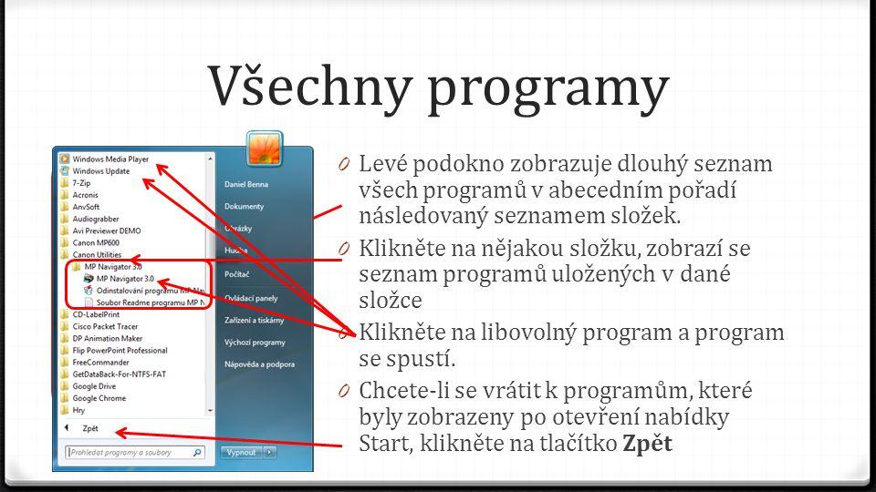 Všechny programy Levé podokno zobrazuje dlouhý seznam všech programů v abecedním pořadí následovaný seznamem složek.