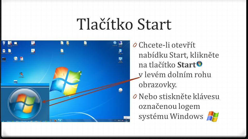 Tlačítko Start Chcete-li otevřít nabídku Start, klikněte na tlačítko Start v levém dolním rohu obrazovky.