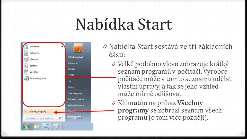 Nabídka Start Nabídka Start sestává ze tří základních částí: