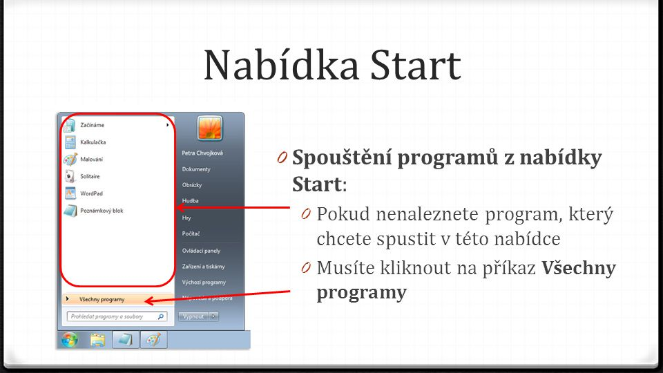 Nabídka Start Spouštění programů z nabídky Start: