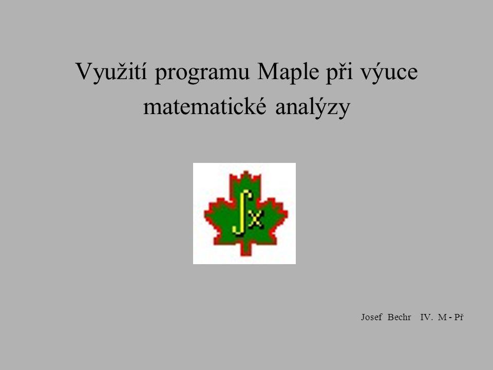 Využití programu Maple při výuce matematické analýzy