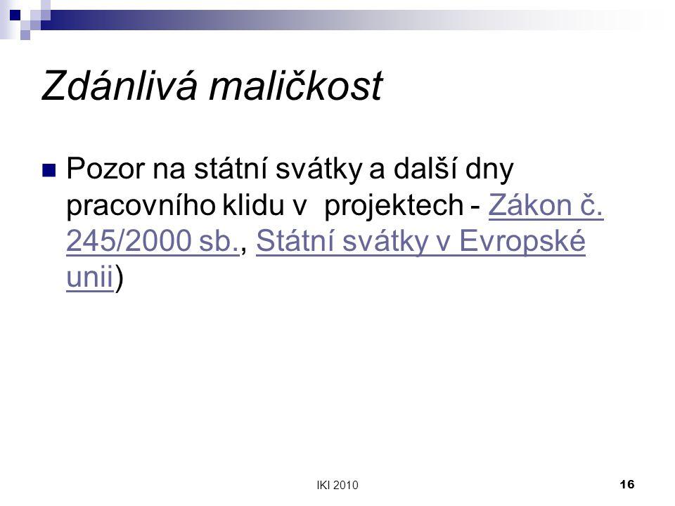 Zdánlivá maličkost Pozor na státní svátky a další dny pracovního klidu v projektech - Zákon č. 245/2000 sb., Státní svátky v Evropské unii)