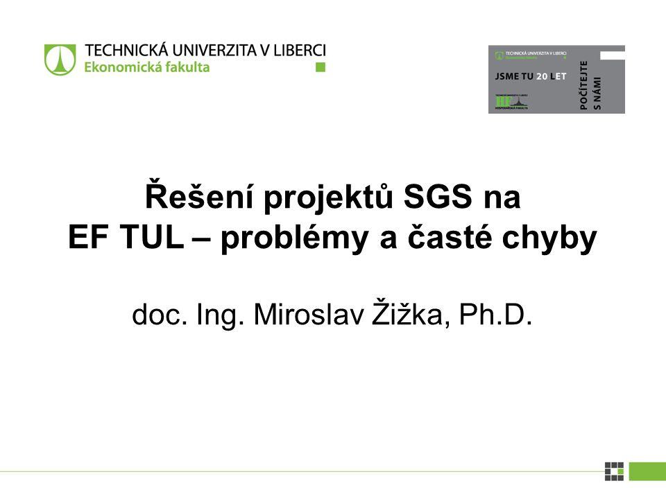 Řešení projektů SGS na EF TUL – problémy a časté chyby doc. Ing