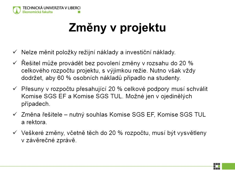 Změny v projektu Nelze měnit položky režijní náklady a investiční náklady.