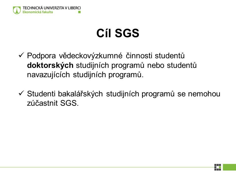 Cíl SGS Podpora vědeckovýzkumné činnosti studentů doktorských studijních programů nebo studentů navazujících studijních programů.