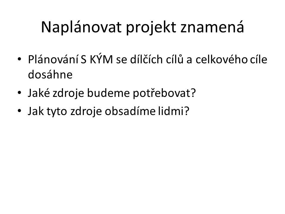 Naplánovat projekt znamená