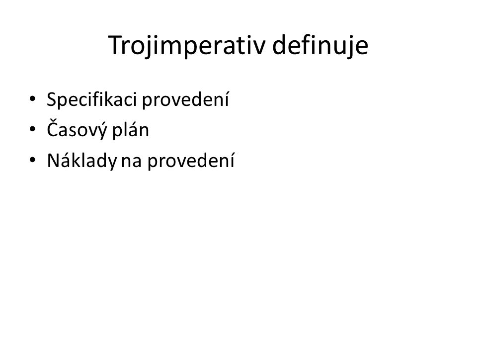 Trojimperativ definuje