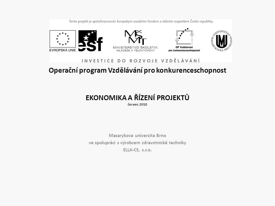 Operační program Vzdělávání pro konkurenceschopnost EKONOMIKA A ŘÍZENÍ PROJEKTŮ červen 2010