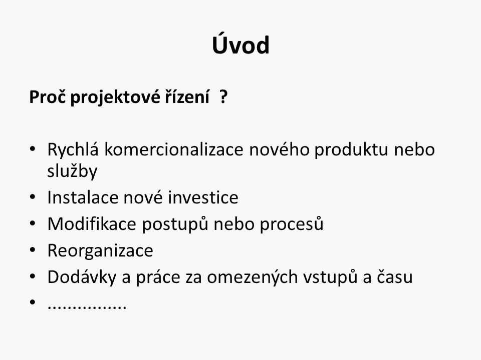 Úvod Proč projektové řízení