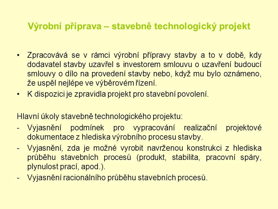 Výrobní příprava – stavebně technologický projekt