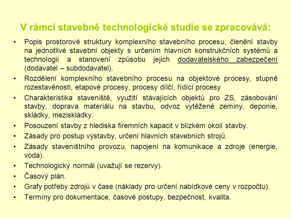V rámci stavebně technologické studie se zpracovává: