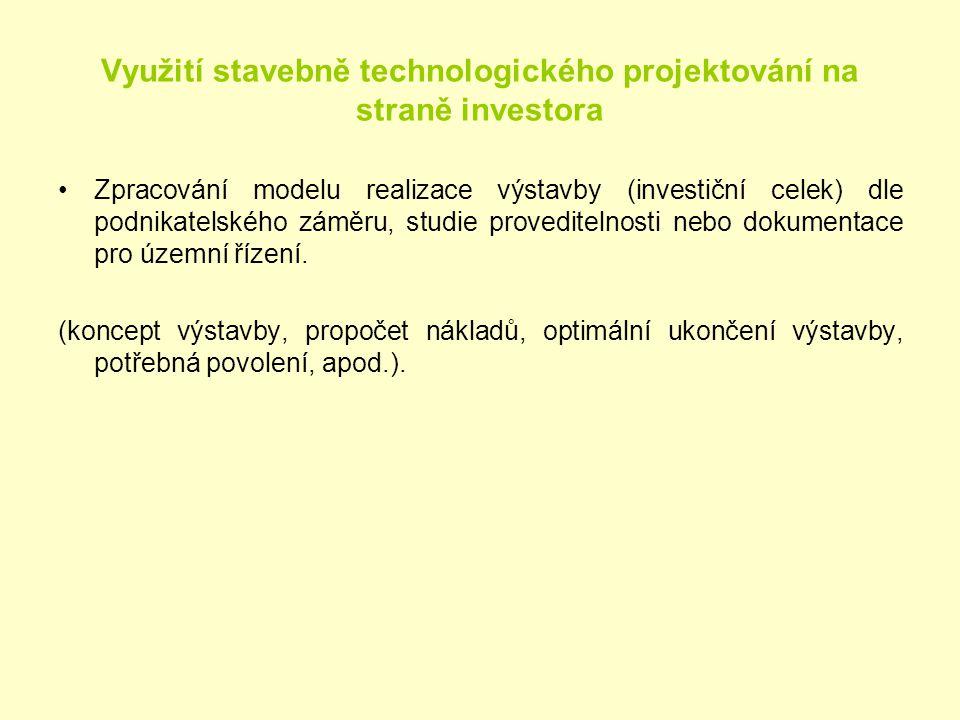 Využití stavebně technologického projektování na straně investora