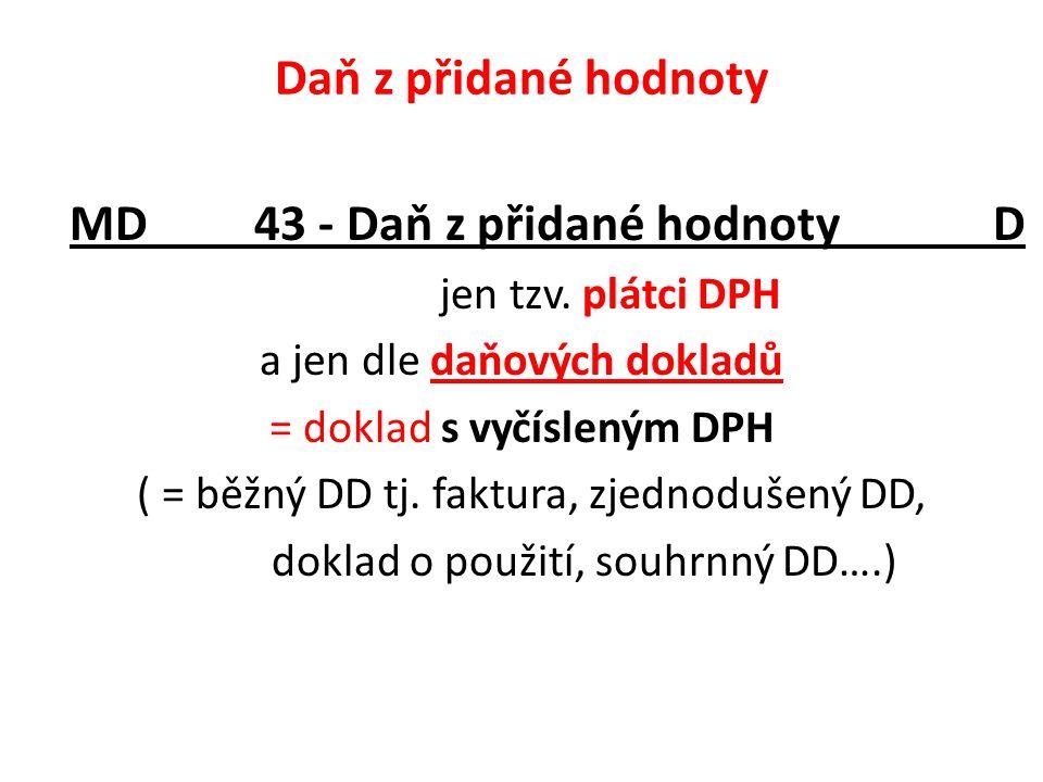 MD 43 - Daň z přidané hodnoty D