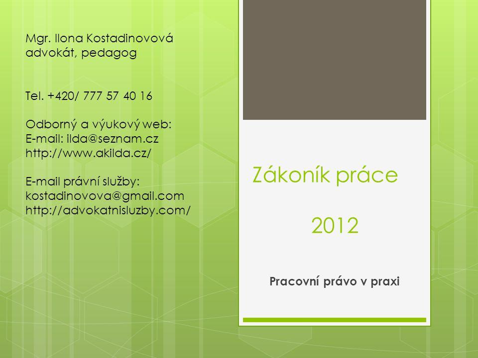 Zákoník práce 2012 Mgr. Ilona Kostadinovová advokát, pedagog