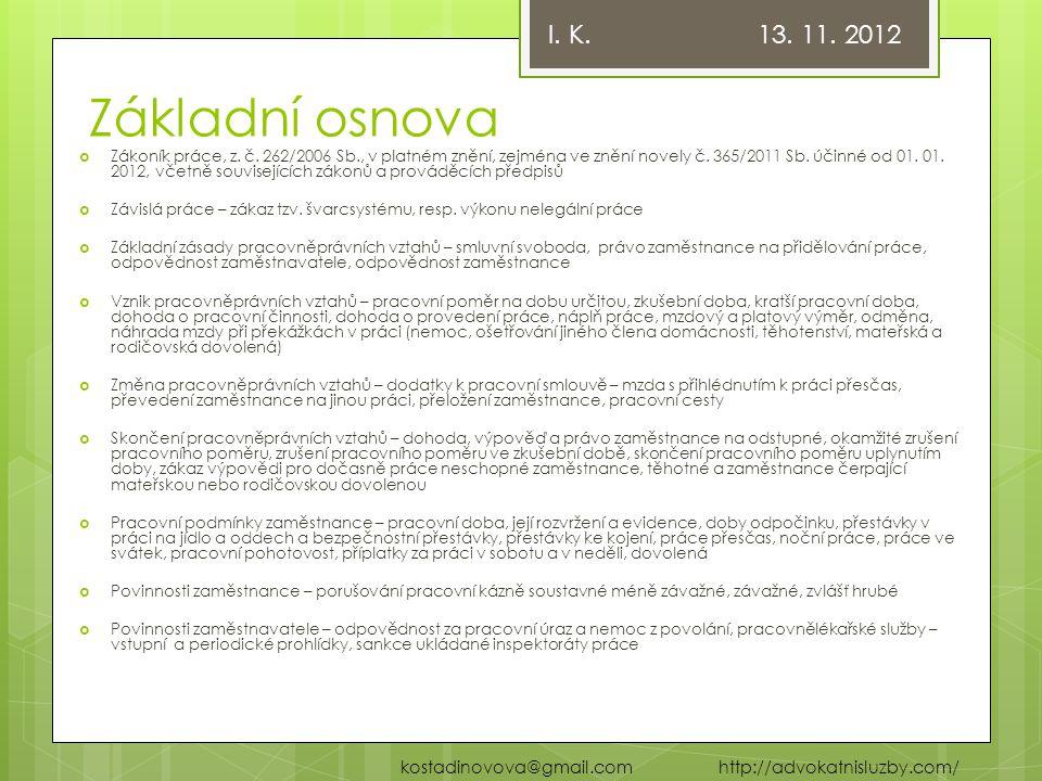 I. K. 13. 11. 2012 Základní osnova.