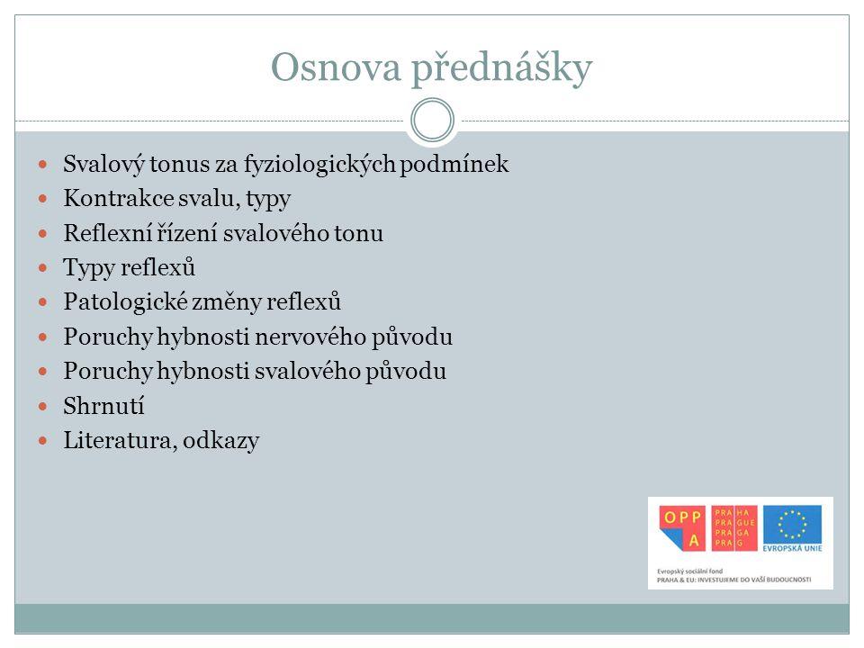Osnova přednášky Svalový tonus za fyziologických podmínek
