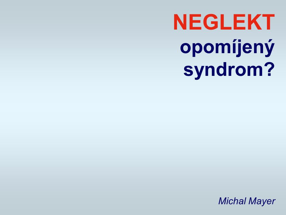 NEGLEKT opomíjený syndrom Michal Mayer