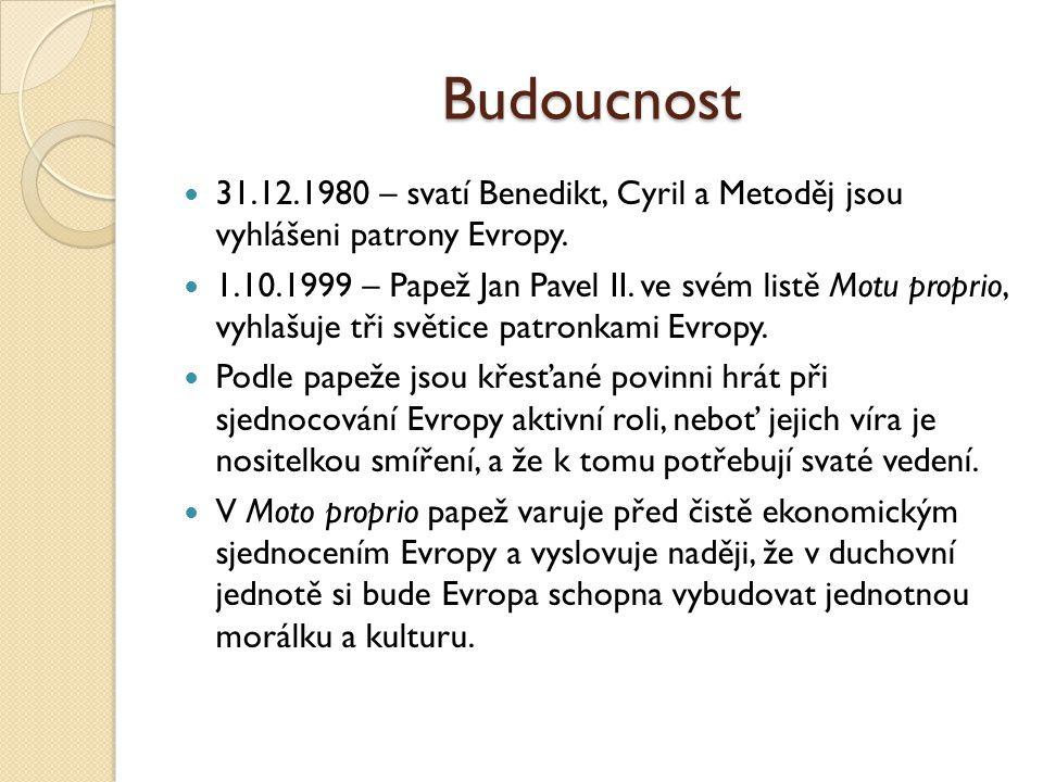 Budoucnost 31.12.1980 – svatí Benedikt, Cyril a Metoděj jsou vyhlášeni patrony Evropy.