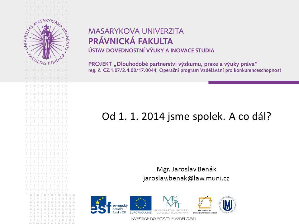 Od 1. 1. 2014 jsme spolek. A co dál. Mgr. Jaroslav Benák jaroslav