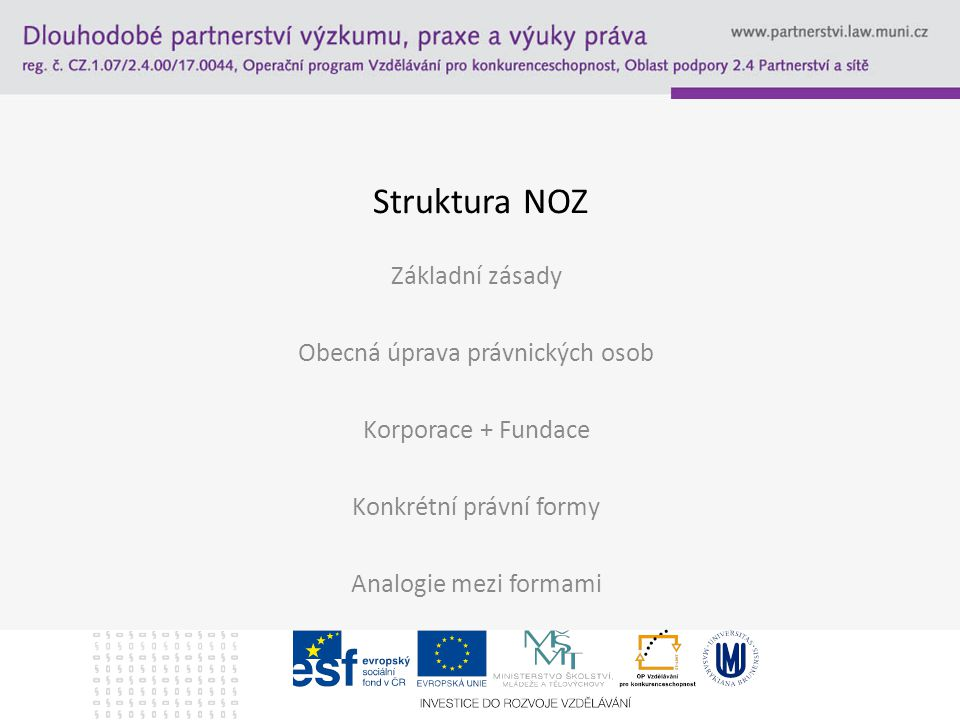 Struktura NOZ Základní zásady Obecná úprava právnických osob