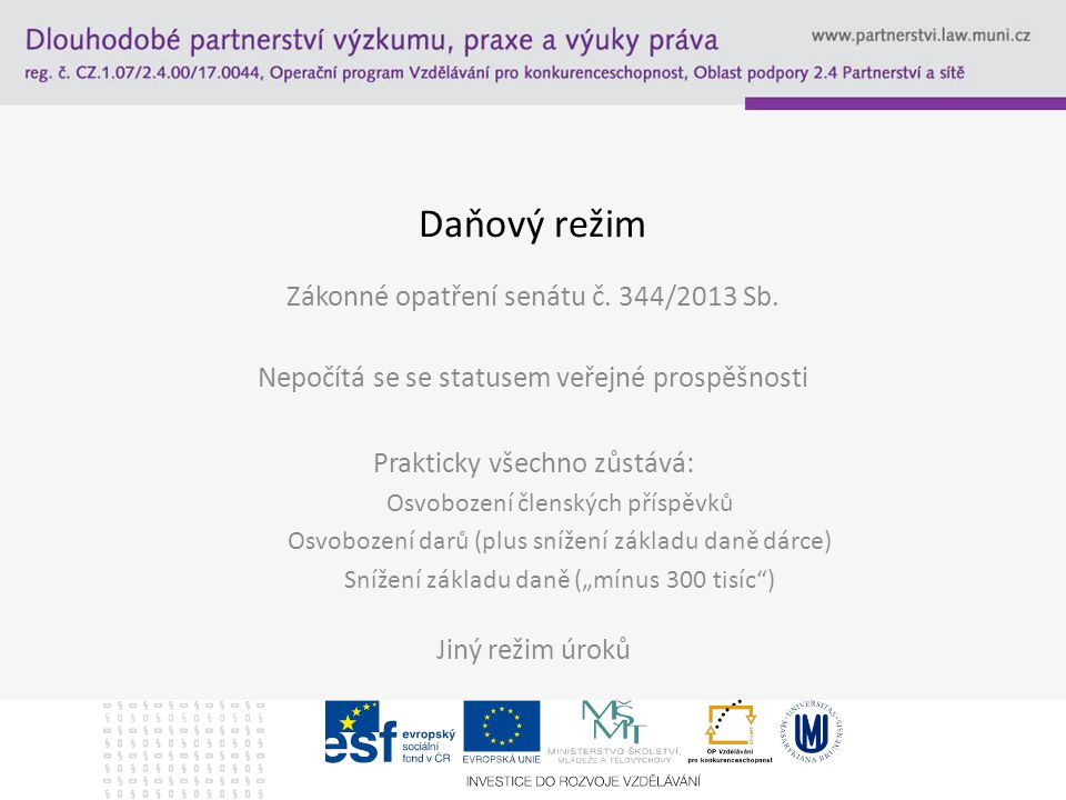 Daňový režim Zákonné opatření senátu č. 344/2013 Sb.