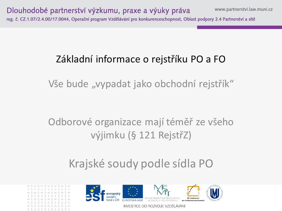Základní informace o rejstříku PO a FO