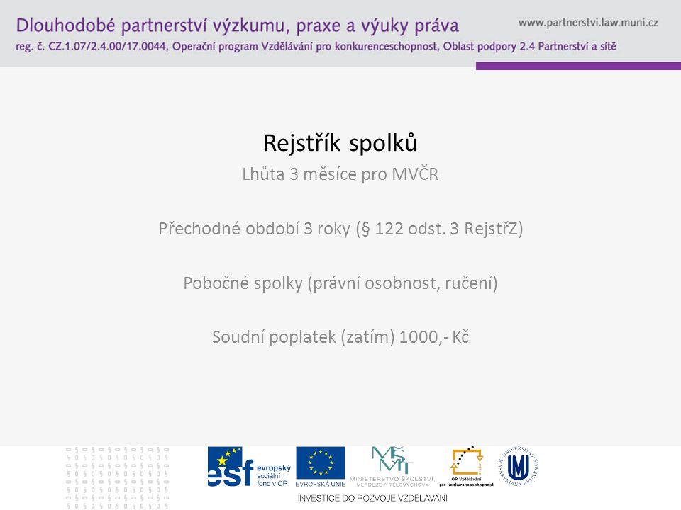 Rejstřík spolků Lhůta 3 měsíce pro MVČR