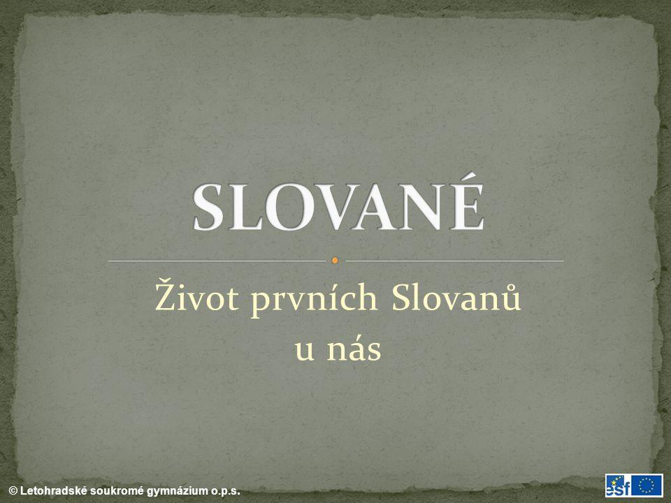 Život prvních Slovanů u nás