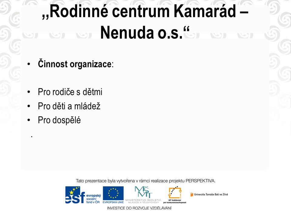 ,,Rodinné centrum Kamarád – Nenuda o.s.