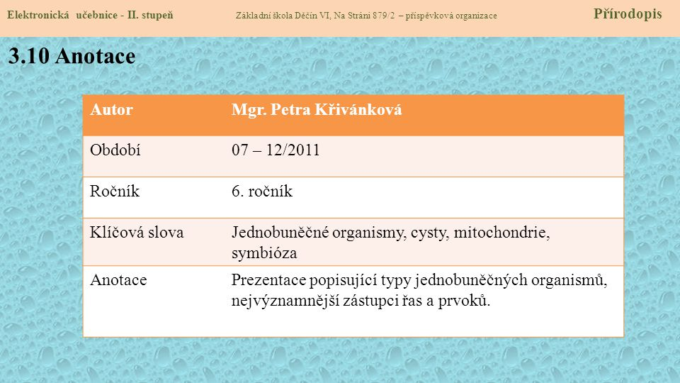 3.10 Anotace Autor Mgr. Petra Křivánková Období 07 – 12/2011 Ročník