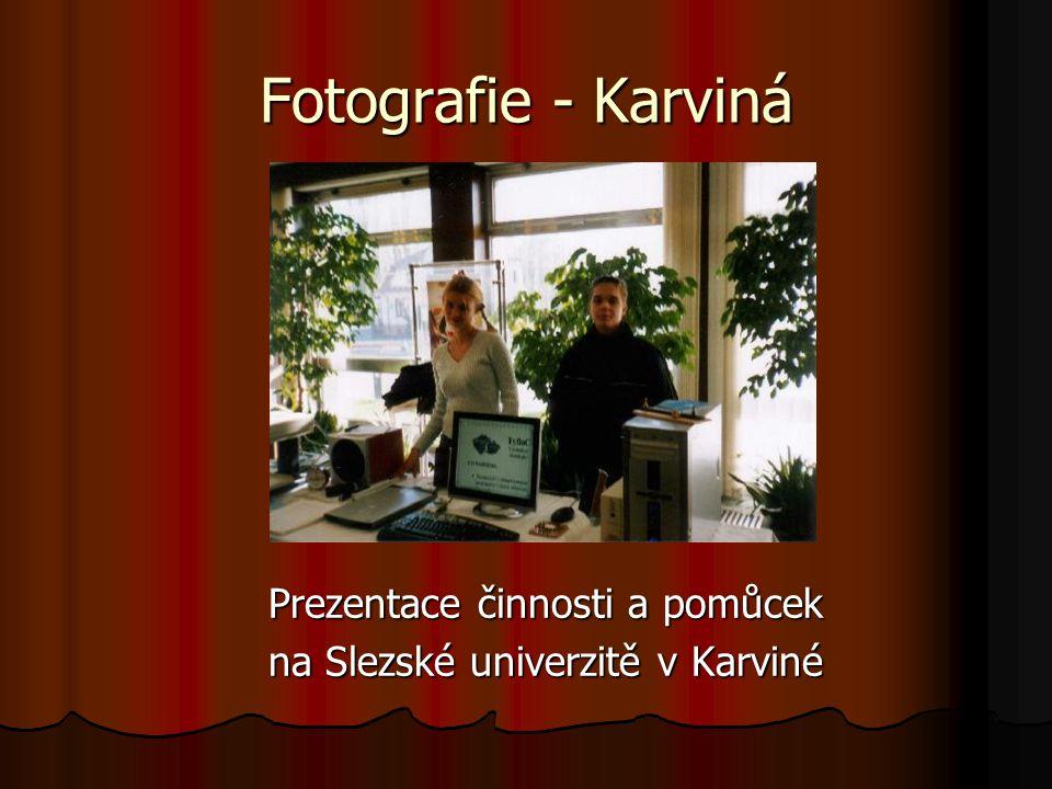 Fotografie - Karviná Prezentace činnosti a pomůcek