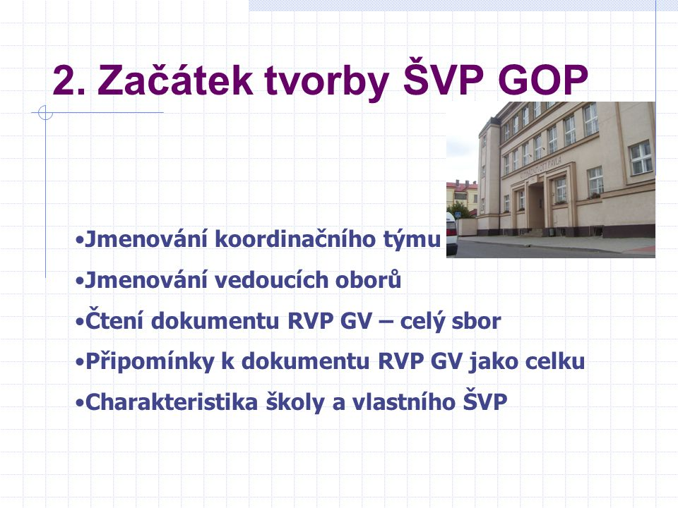 2. Začátek tvorby ŠVP GOP Jmenování koordinačního týmu