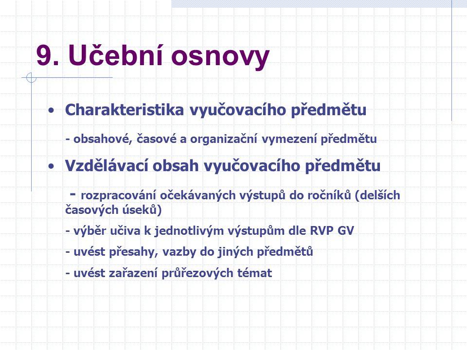 9. Učební osnovy Charakteristika vyučovacího předmětu