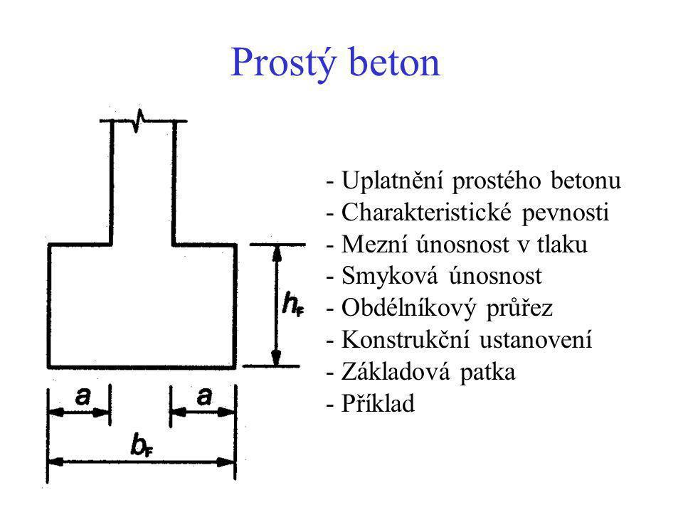 Prostý beton - Uplatnění prostého betonu Charakteristické pevnosti