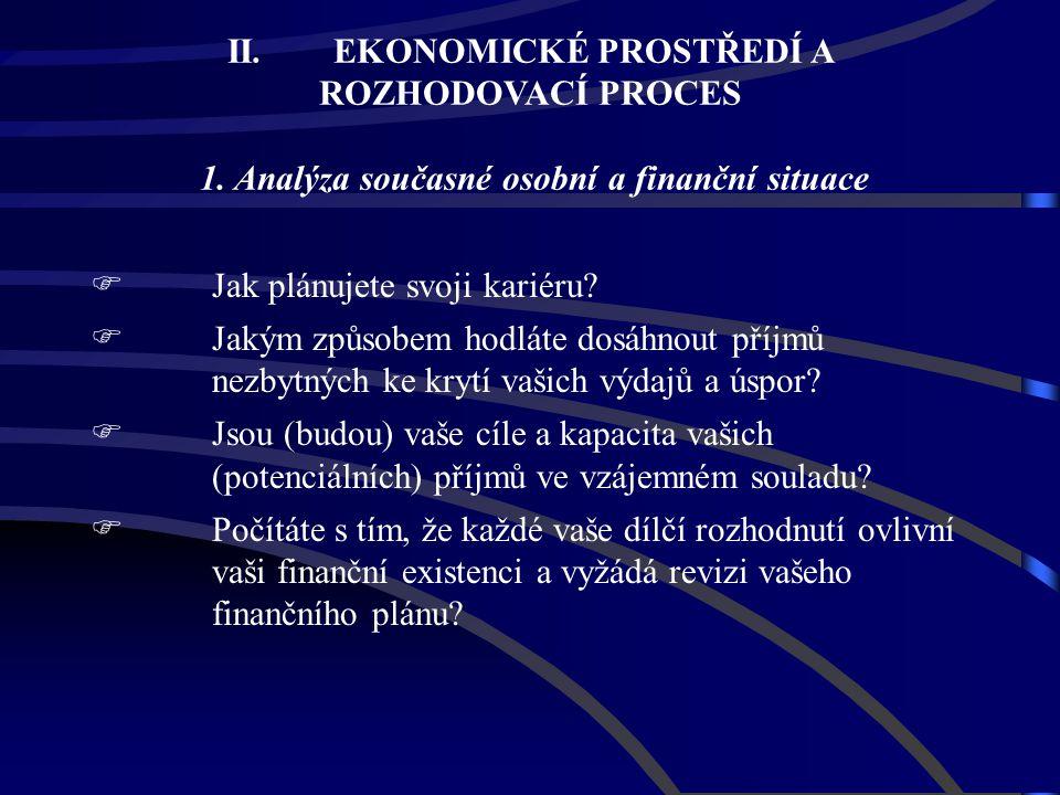 II. EKONOMICKÉ PROSTŘEDÍ A ROZHODOVACÍ PROCES 1