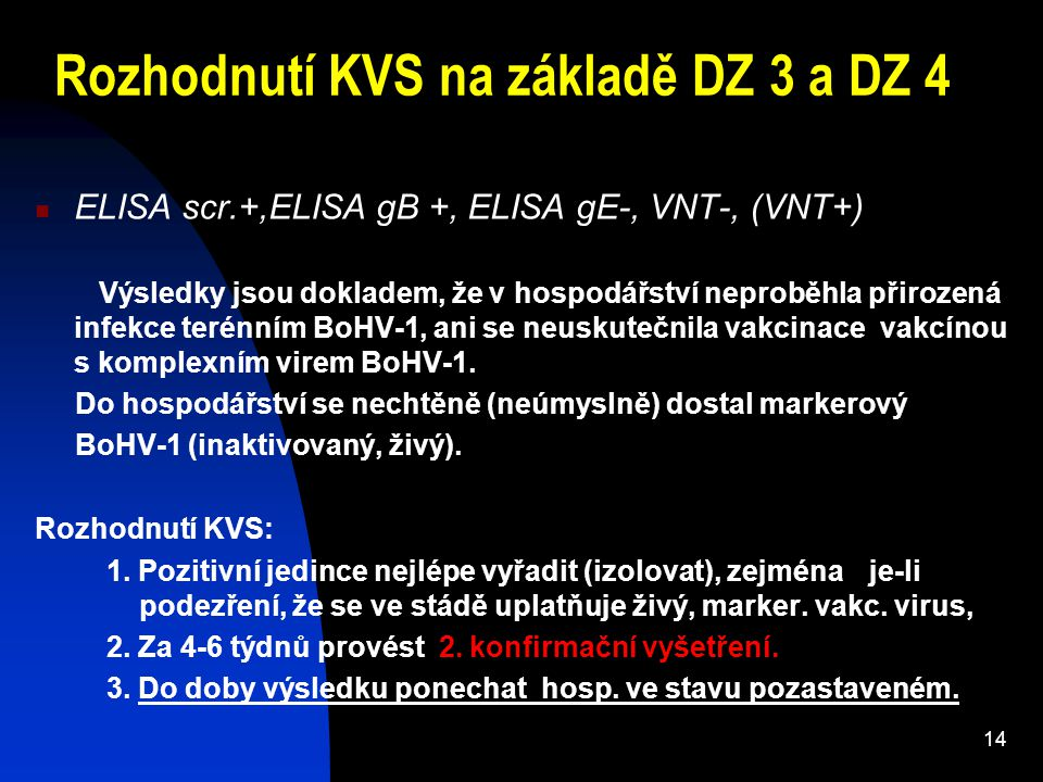 Rozhodnutí KVS na základě DZ 3 a DZ 4