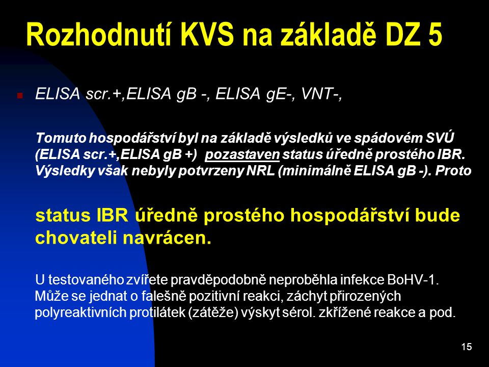 Rozhodnutí KVS na základě DZ 5
