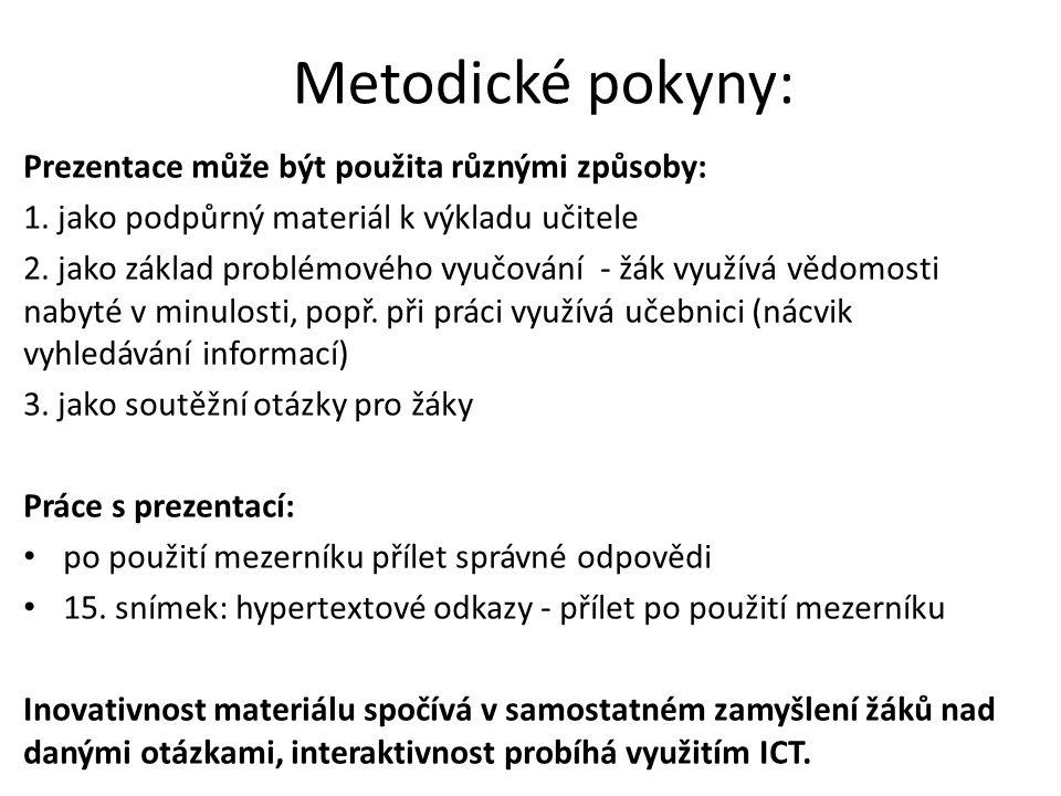 Metodické pokyny: Prezentace může být použita různými způsoby: