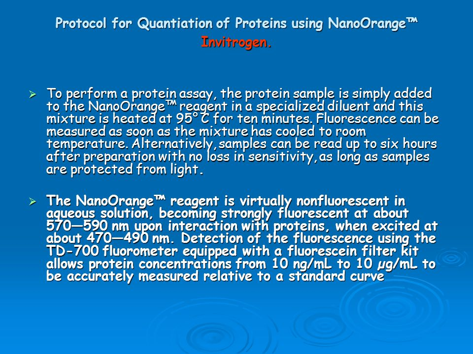 Protocol for Quantiation of Proteins using NanoOrange™ Invitrogen.