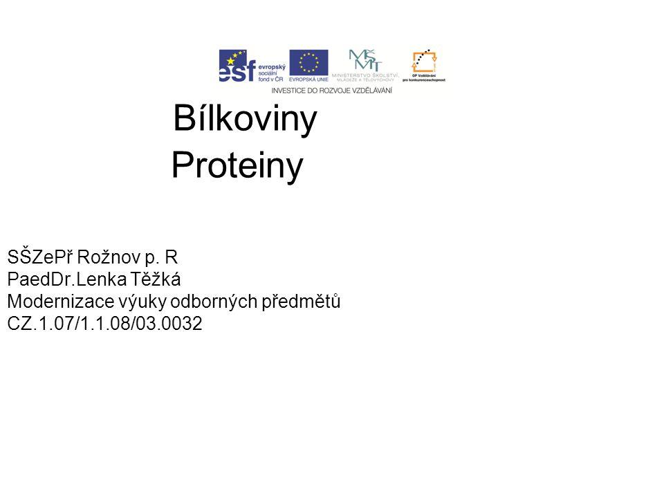 Bílkoviny Proteiny SŠZePř Rožnov p. R PaedDr