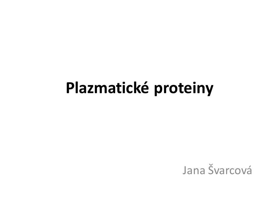 Plazmatické proteiny Jana Švarcová